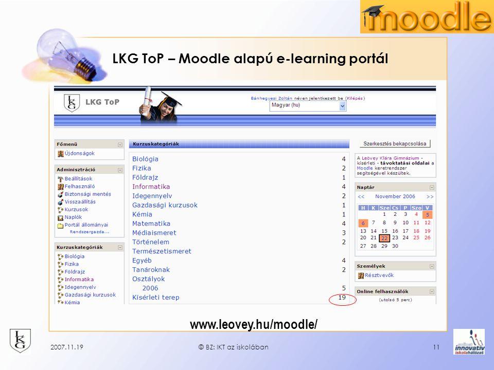 2007.11.19© BZ: IKT az iskolában11 LKG ToP – Moodle alapú e-learning portál www.leovey.hu/moodle/