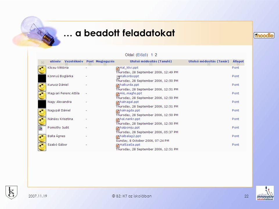 2007.11.19© BZ: IKT az iskolában22 … a beadott feladatokat