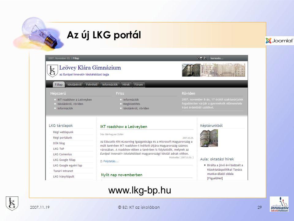 2007.11.19© BZ: IKT az iskolában29 Az új LKG portál www.lkg-bp.hu