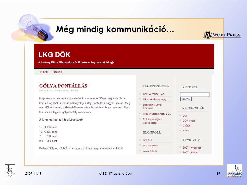 2007.11.19© BZ: IKT az iskolában35 Még mindig kommunikáció…