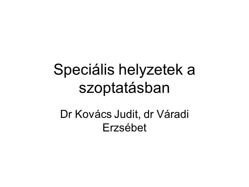 Speciális helyzetek a szoptatásban Dr Kovács Judit, dr Váradi Erzsébet