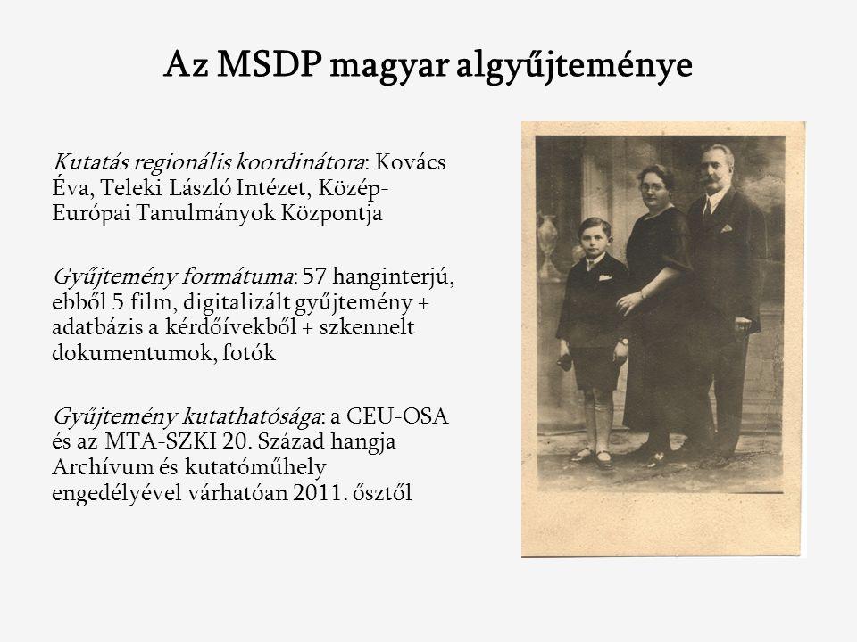 Az MSDP magyar algyűjteménye Kutatás regionális koordinátora: Kovács Éva, Teleki László Intézet, Közép- Európai Tanulmányok Központja Gyűjtemény formátuma: 57 hanginterjú, ebből 5 film, digitalizált gyűjtemény + adatbázis a kérdőívekből + szkennelt dokumentumok, fotók Gyűjtemény kutathatósága: a CEU-OSA és az MTA-SZKI 20.