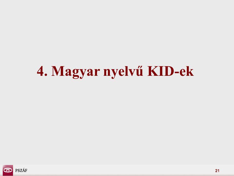 21 4. Magyar nyelvű KID-ek