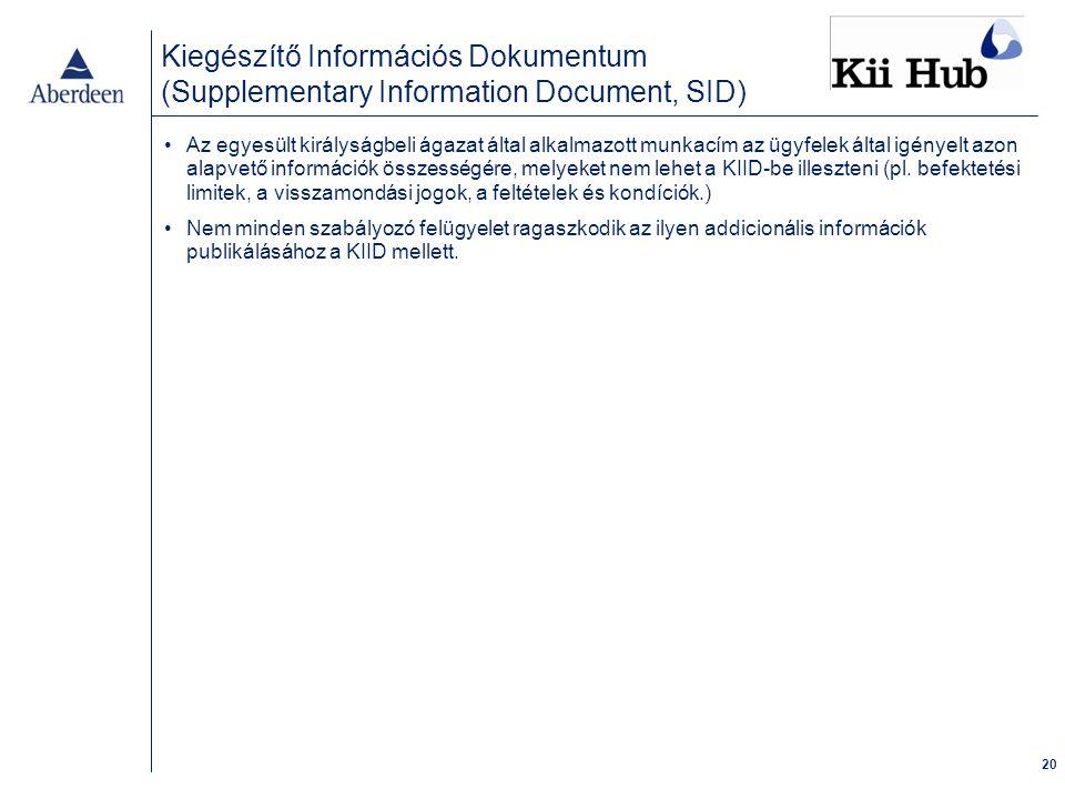 20 Az egyesült királyságbeli ágazat által alkalmazott munkacím az ügyfelek által igényelt azon alapvető információk összességére, melyeket nem lehet a KIID-be illeszteni (pl.