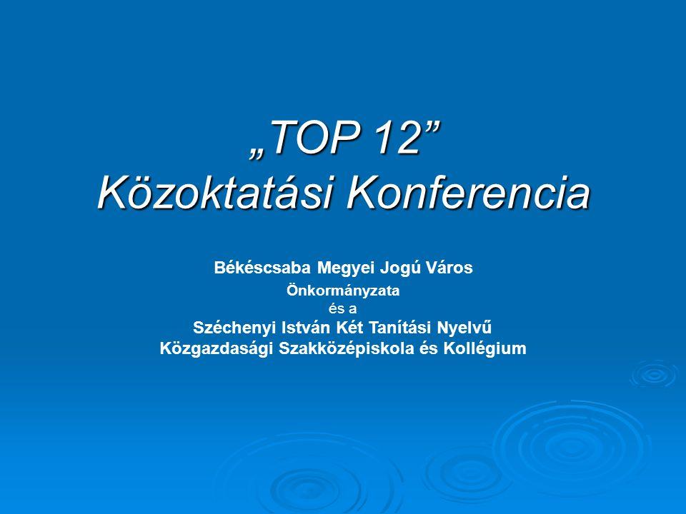 """""""TOP 12"""" Közoktatási Konferencia Békéscsaba, 2011. október 14–15. Dr. Horváth László Ferenc alias lacibacsi Dr. Horváth László Ferenc alias lacibacsi"""