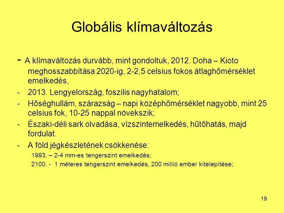 Globális klímaváltozás - A klímaváltozás durvább, mint gondoltuk, 2012. Doha – Kioto meghosszabbítása 2020-ig, 2-2,5 celsius fokos átlaghőmérséklet em