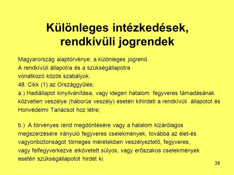 Különleges intézkedések, rendkívüli jogrendek Magyarország alaptörvénye: a különleges jogrend.