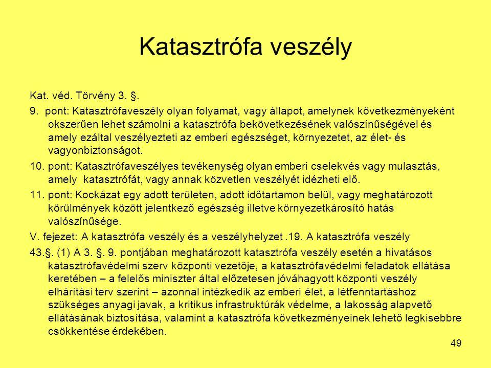 Katasztrófa veszély Kat.véd. Törvény 3. §. 9.