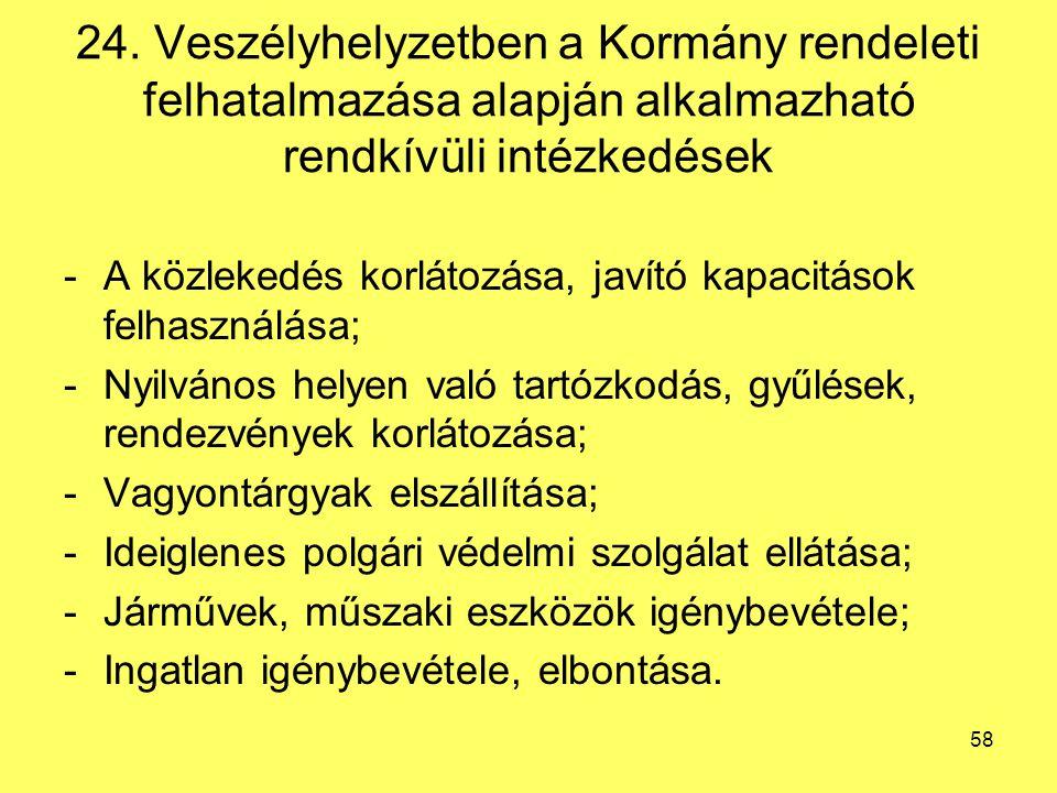 24. Veszélyhelyzetben a Kormány rendeleti felhatalmazása alapján alkalmazható rendkívüli intézkedések -A közlekedés korlátozása, javító kapacitások fe
