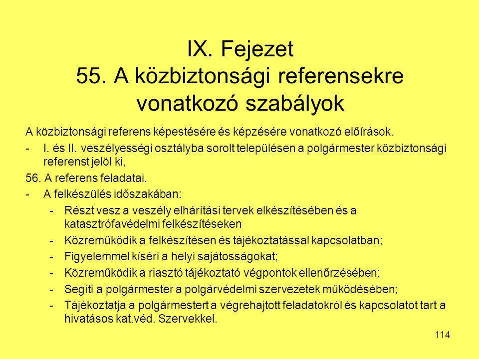 IX. Fejezet 55. A közbiztonsági referensekre vonatkozó szabályok A közbiztonsági referens képestésére és képzésére vonatkozó előírások. -I. és II. ves
