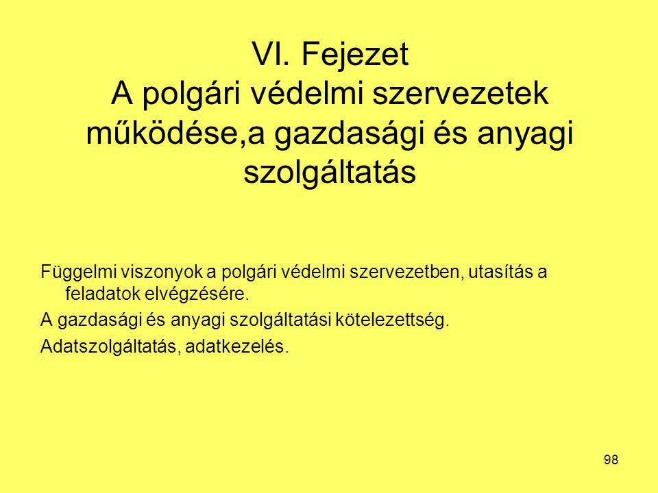 VI. Fejezet A polgári védelmi szervezetek működése,a gazdasági és anyagi szolgáltatás Függelmi viszonyok a polgári védelmi szervezetben, utasítás a fe