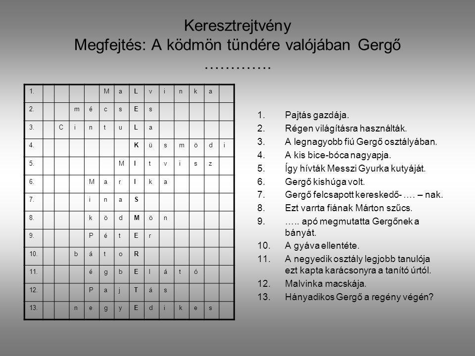 Villámkérdések – Miért kapta Gergő a körtemuzsikát.