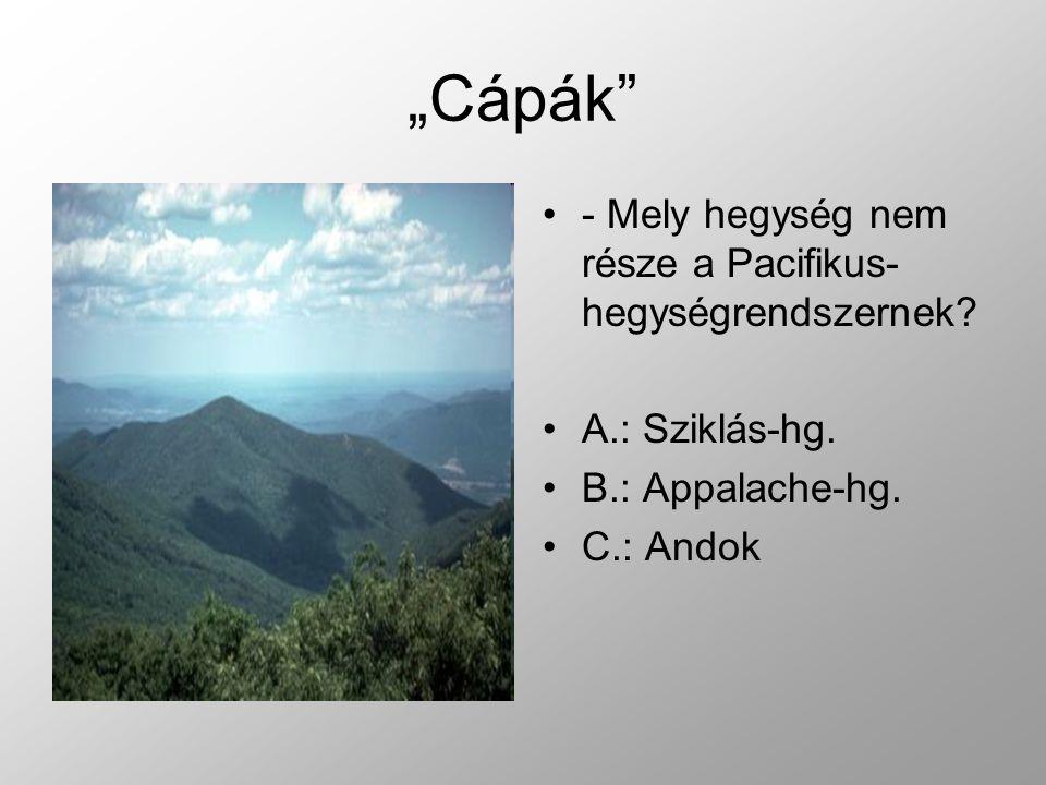 - Mely hegység nem része a Pacifikus- hegységrendszernek.