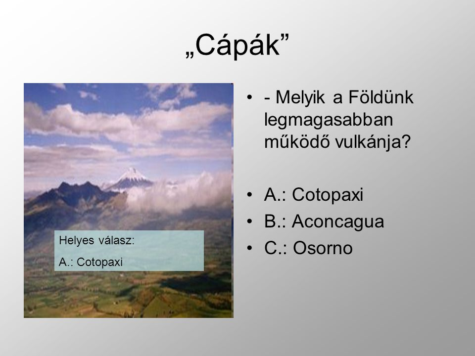 """""""Cápák - Melyik a Földünk legmagasabban működő vulkánja."""