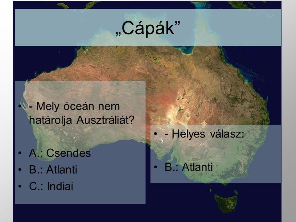 - Mely óceán nem határolja Ausztráliát.
