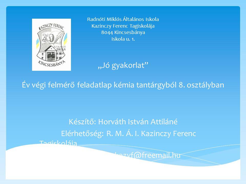 Radnóti Miklós Általános Iskola Kazinczy Ferenc Tagiskolája 8044 Kincsesbánya Iskola u.