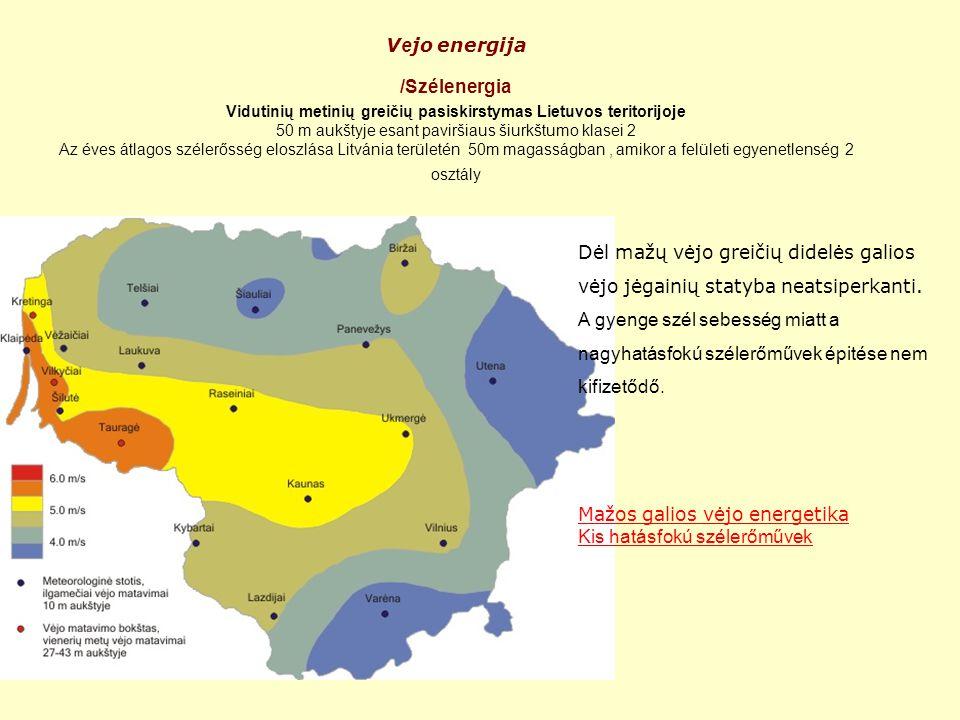 V e jo energija /Szélenergia Vidutinių metinių greičių pasiskirstymas Lietuvos teritorijoje 50 m aukštyje esant paviršiaus šiurkštumo klasei 2 Az éves átlagos szélerősség eloszlása Litvánia területén 50m magasságban, amikor a felületi egyenetlenség 2 osztály Dėl mažų vėjo greičių didelės galios vėjo jėgainių statyba neatsiperkanti.