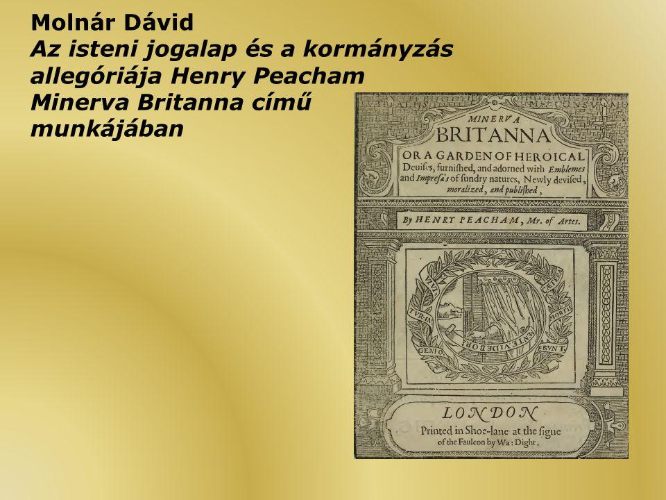 Molnár Dávid Az isteni jogalap és a kormányzás allegóriája Henry Peacham Minerva Britanna című munkájában