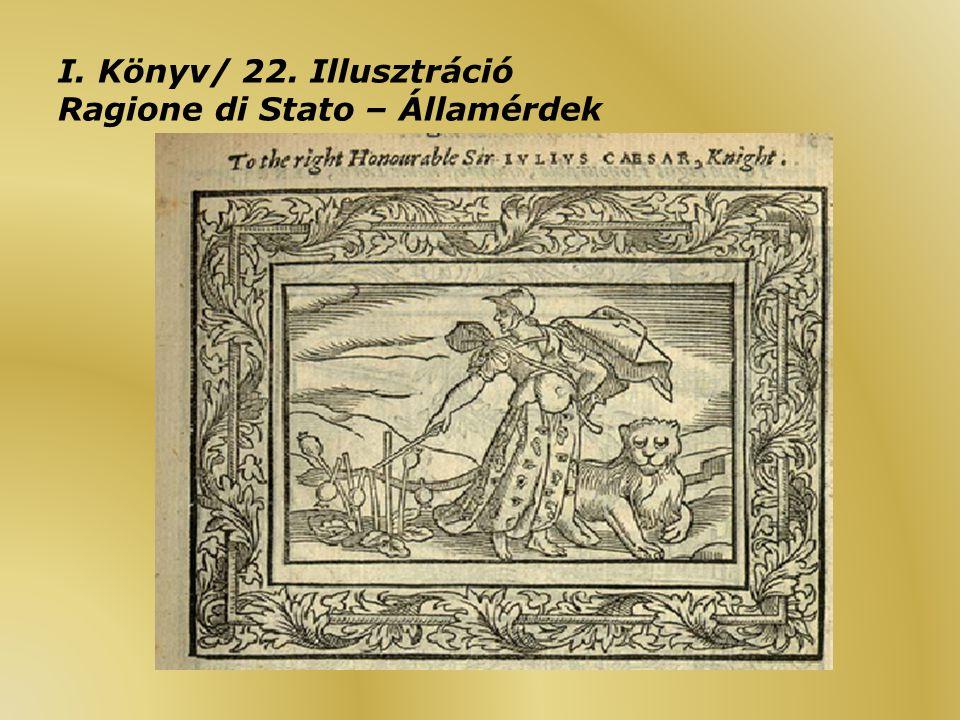 I. Könyv/ 22. Illusztráció Ragione di Stato – Államérdek