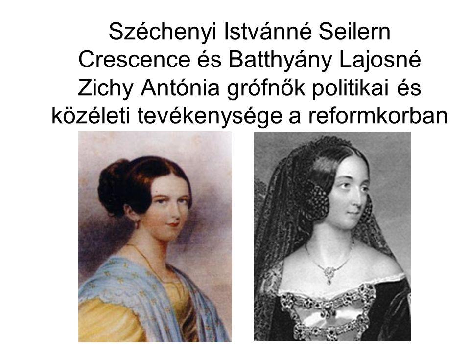 Széchenyi Istvánné Seilern Crescence és Batthyány Lajosné Zichy Antónia grófnők politikai és közéleti tevékenysége a reformkorban