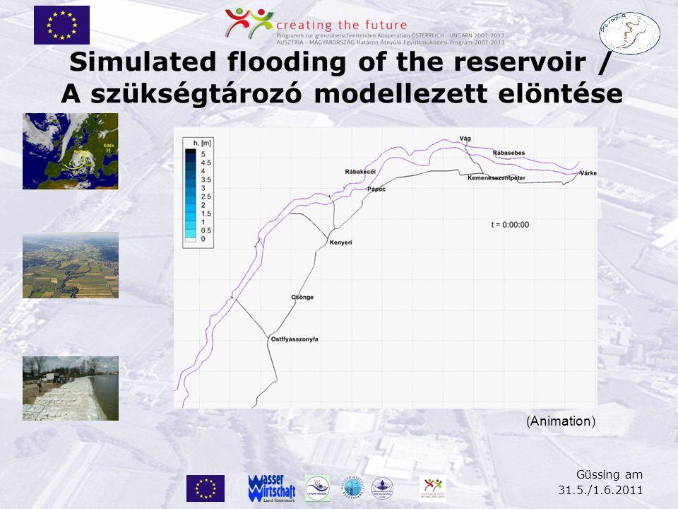 Güssing am 31.5./1.6.2011 Simulated flooding of the reservoir / A szükségtározó modellezett elöntése (Animation)
