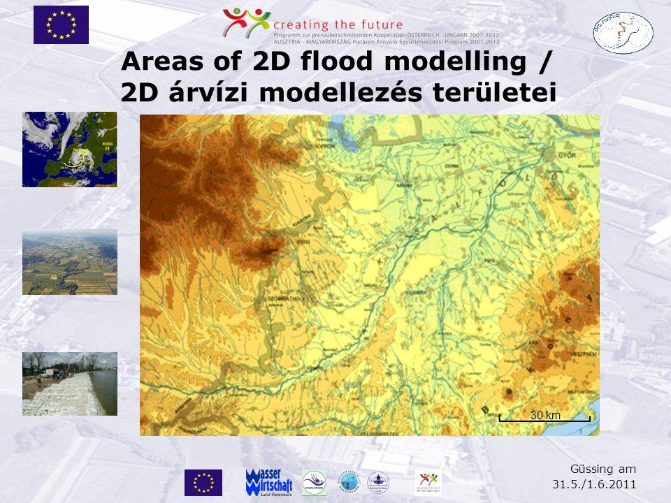 Güssing am 31.5./1.6.2011 Areas of 2D flood modelling / 2D árvízi modellezés területei 30 km