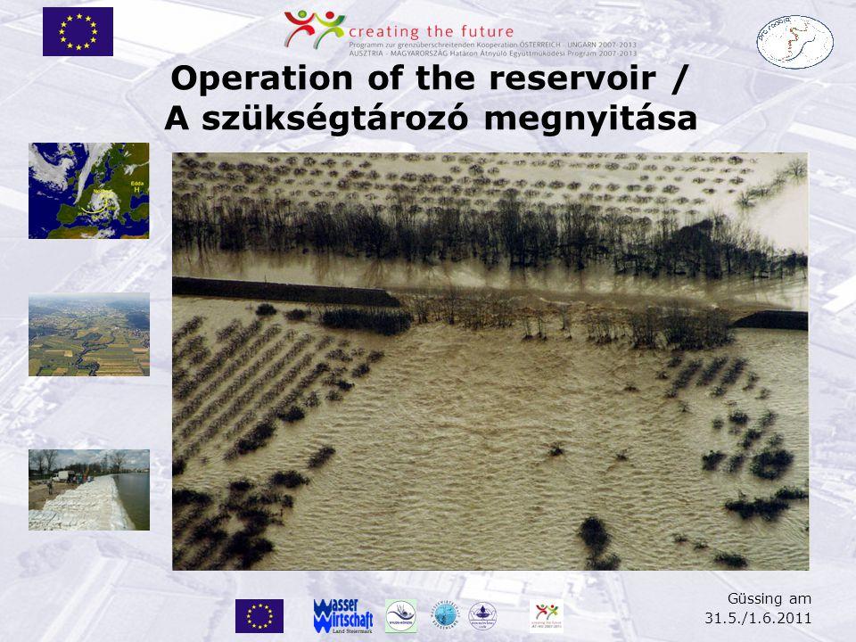 Güssing am 31.5./1.6.2011 Operation of the reservoir / A szükségtározó megnyitása