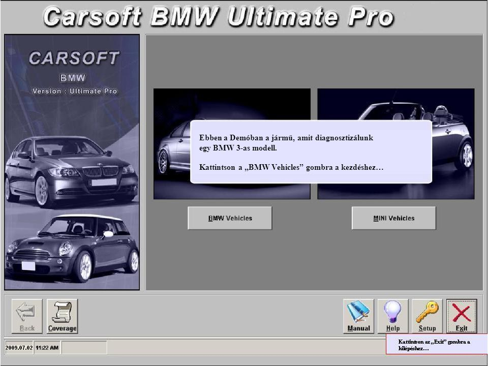 """Ebben a Demóban a jármű, amit diagnosztizálunk egy BMW 3-as modell. Kattintson a """"BMW Vehicles"""" gombra a kezdéshez…"""