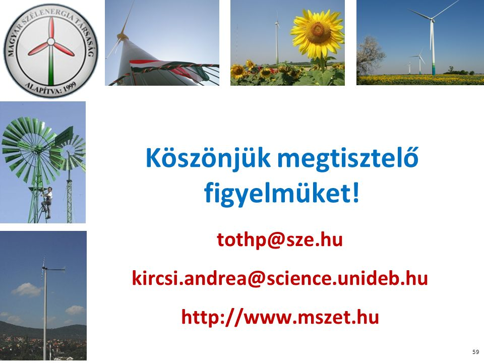 Köszönjük megtisztelő figyelmüket! tothp@sze.hu kircsi.andrea@science.unideb.hu http://www.mszet.hu 59