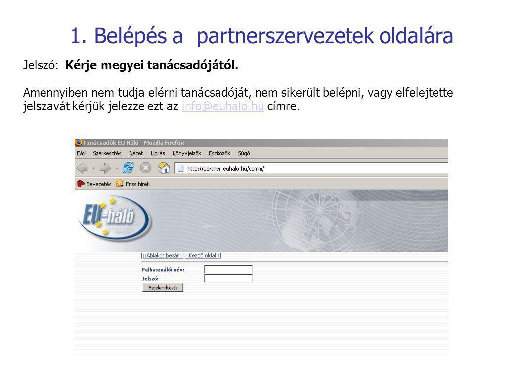 1.Belépés a partnerszervezetek oldalára Jelszó: Kérje megyei tanácsadójától.