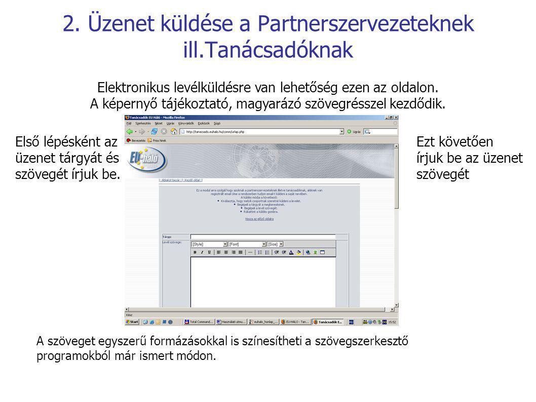 6 Továbbá linket is beszúrhat, ami egy weboldalra vagy annak egy részére mutat az alábbiak szerint: Jelölje ki a kívánt szövegrészt, kattintson az alábbi képen megjelölt gombra...