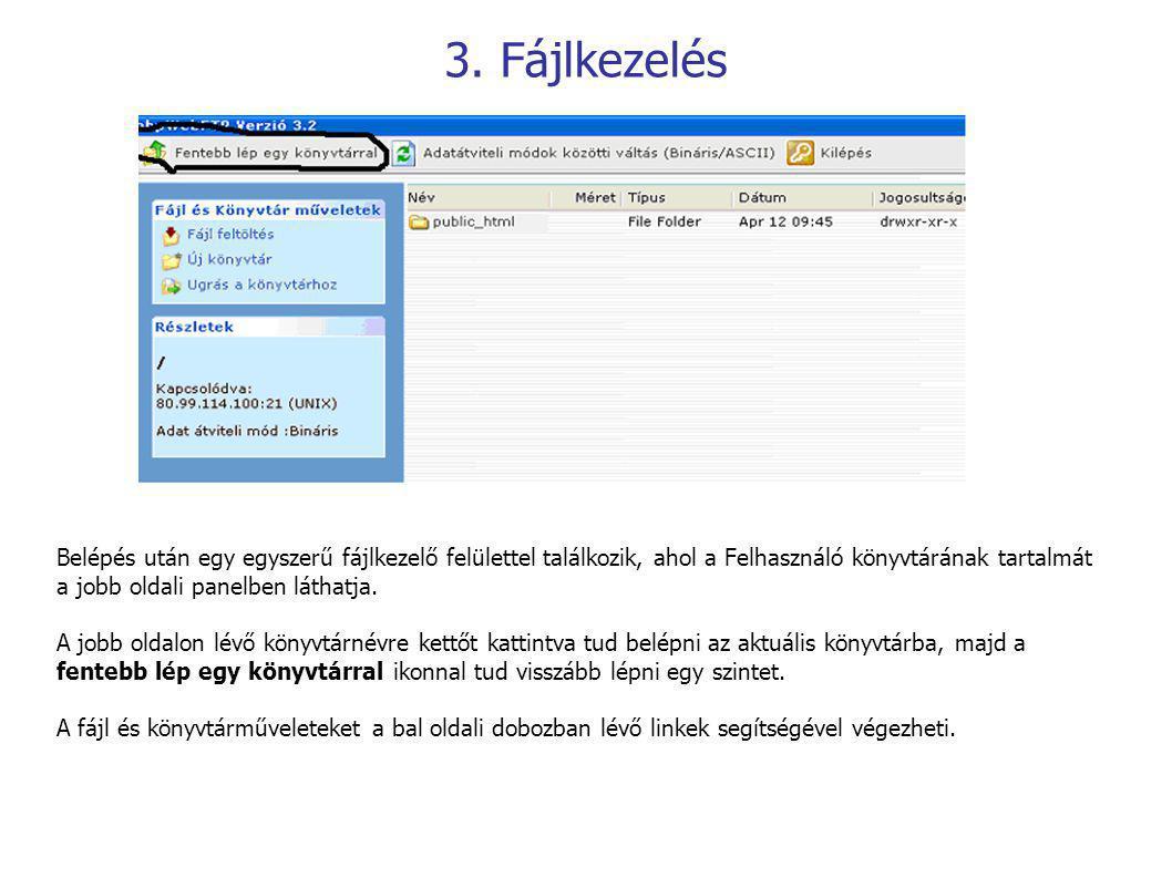3.Fájlkezelés A public_html könyvtárba feltöltött könyvtárak és fájlok tartalma publikus.