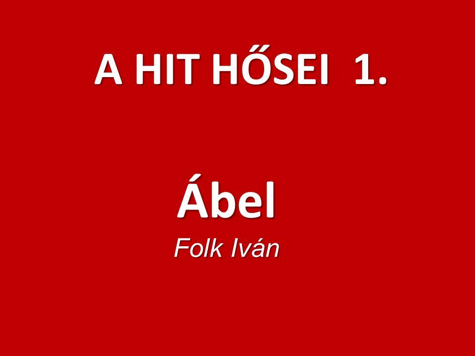Ábel Folk Iván A HIT HŐSEI 1.