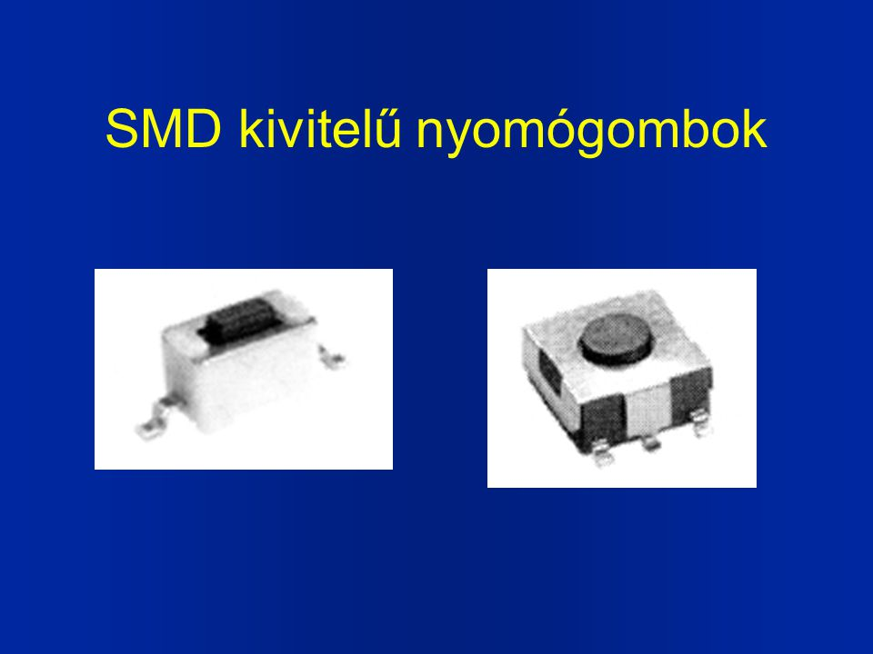 SMD kivitelű nyomógombok