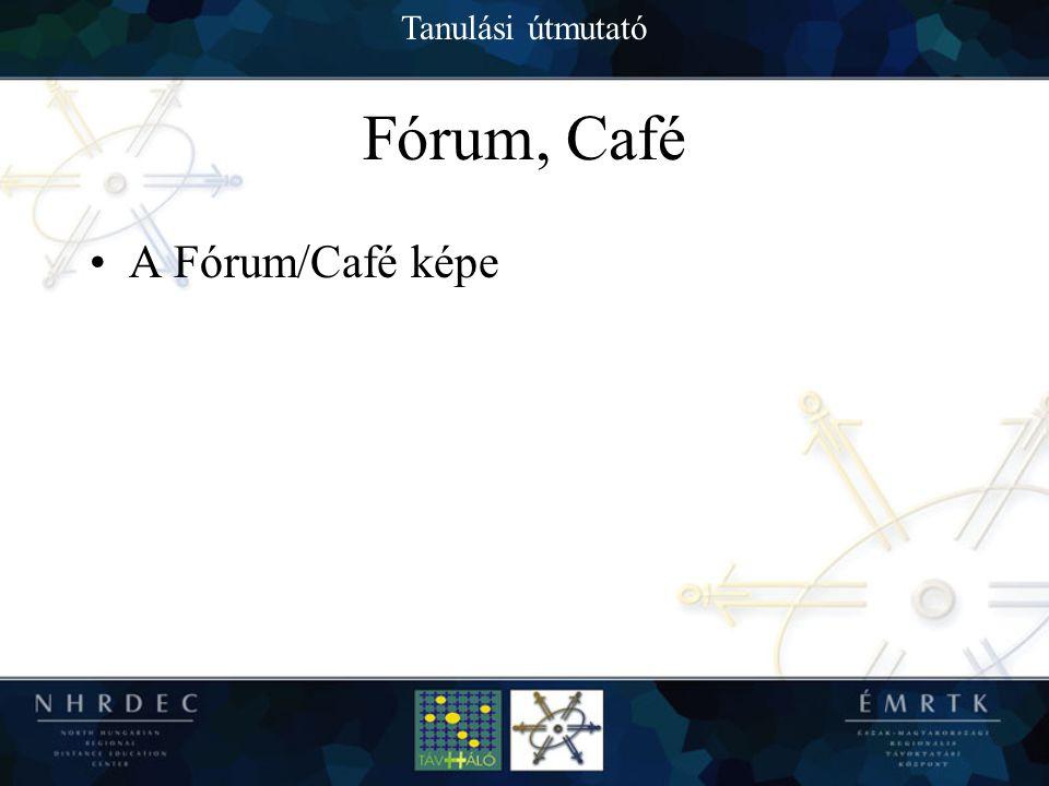 Tanulási útmutató Fórum, Café A Fórum/Café képe