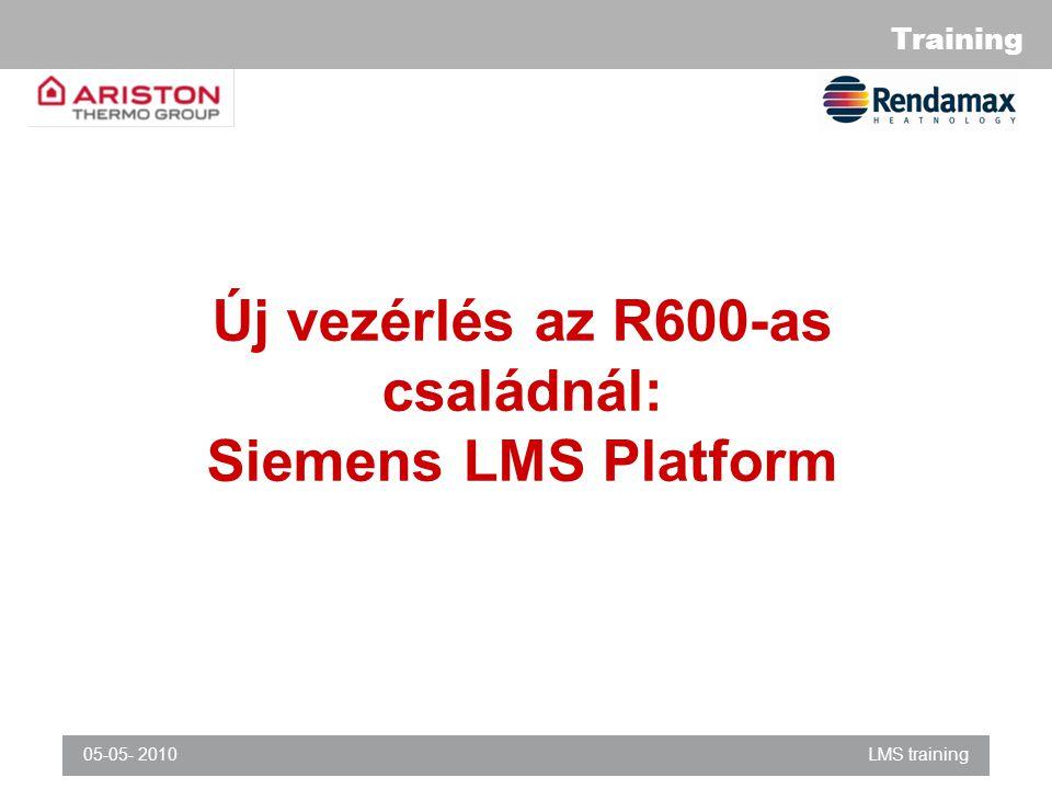 Training 05-05- 2010LMS training Új vezérlés az R600-as családnál: Siemens LMS Platform
