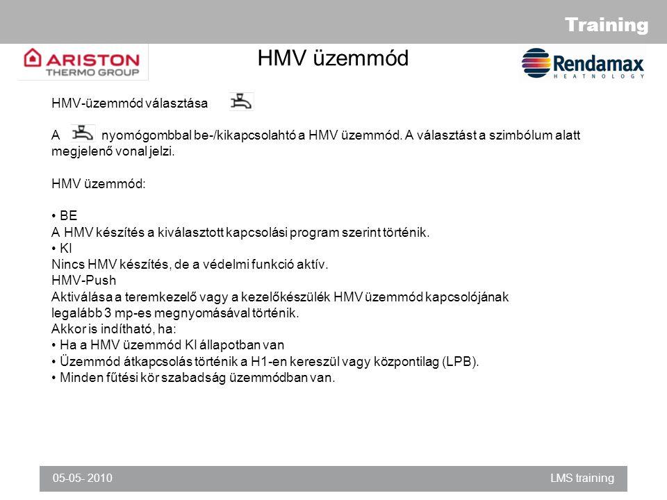 Training 05-05- 2010LMS training HMV üzemmód HMV-üzemmód választása A nyomógombbal be-/kikapcsolahtó a HMV üzemmód.