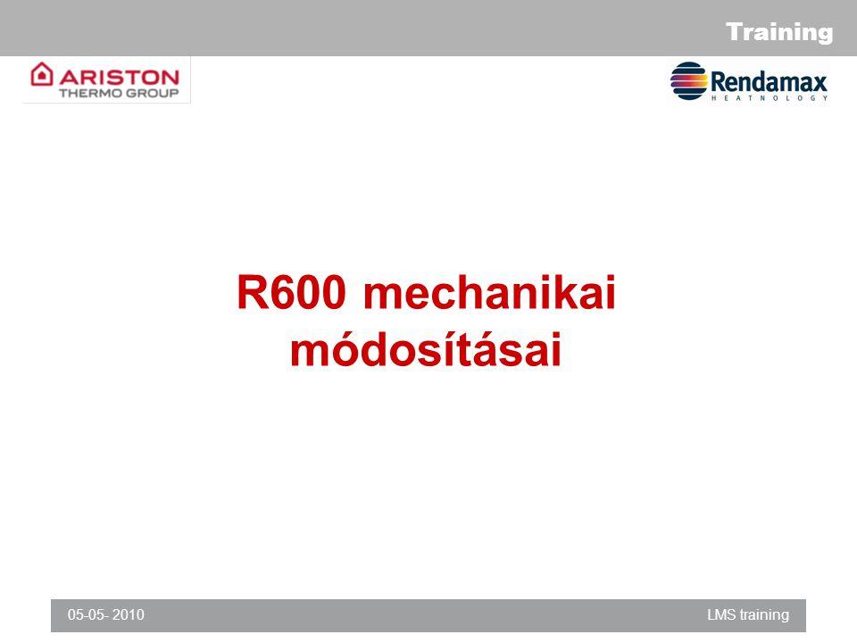 Training 05-05- 2010LMS training R600 mechanikai módosításai