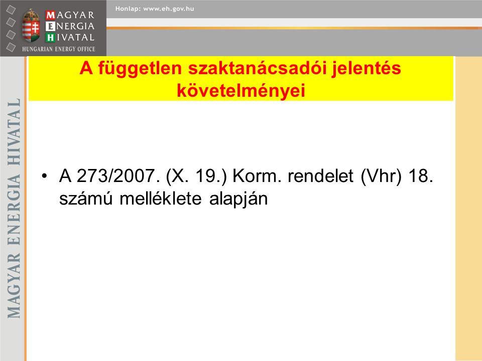 A független szaktanácsadói jelentés követelményei A 273/2007. (X. 19.) Korm. rendelet (Vhr) 18. számú melléklete alapján