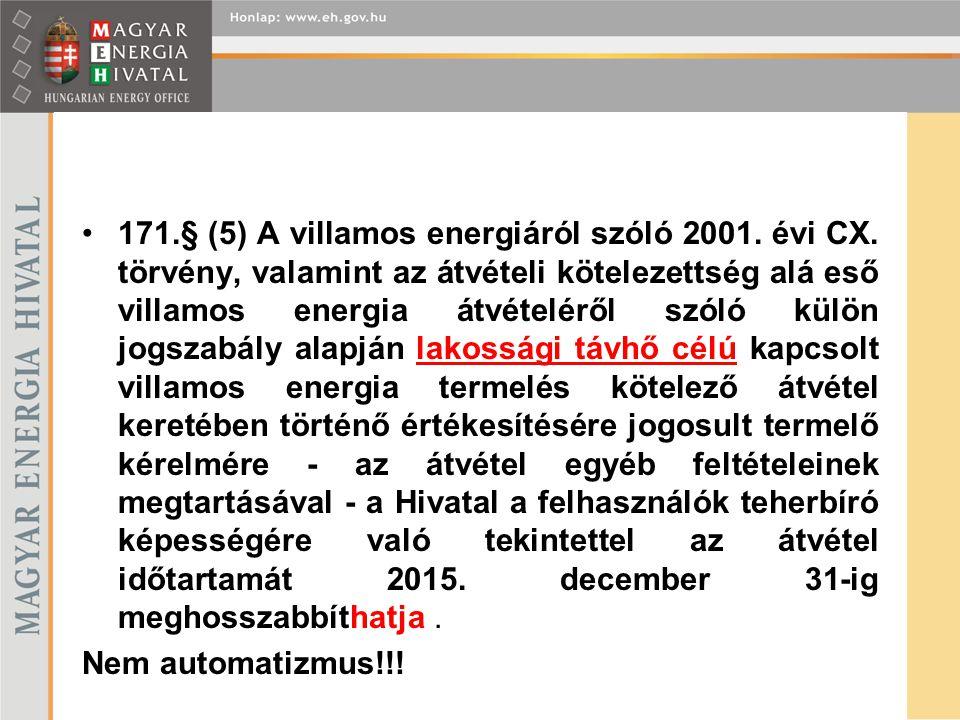 171.§ (5) A villamos energiáról szóló 2001. évi CX. törvény, valamint az átvételi kötelezettség alá eső villamos energia átvételéről szóló külön jogsz