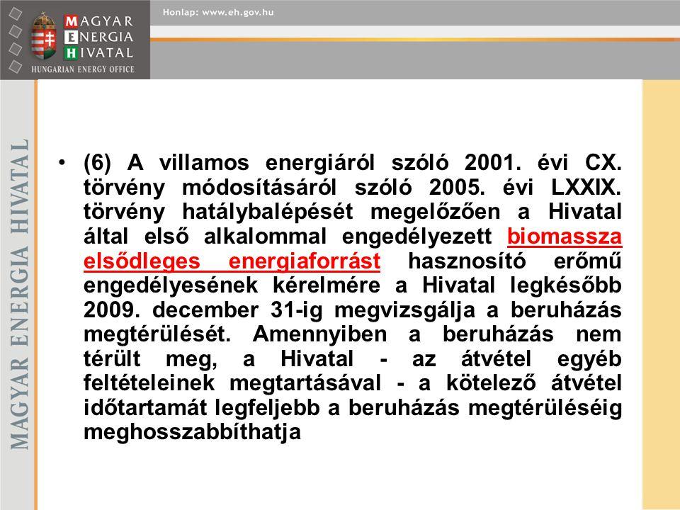 (6) A villamos energiáról szóló 2001. évi CX. törvény módosításáról szóló 2005. évi LXXIX. törvény hatálybalépését megelőzően a Hivatal által első alk