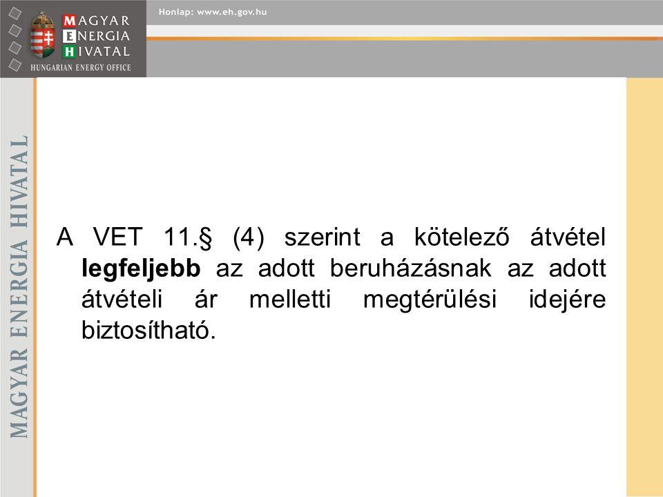 Olyan erőművek nyújtanak be kérelmet, amelyek rendelkeznek már MEH határozattal (0,5 MW alatti) (engedéllyel) illetve a VET 171.§ (5) és (6) szerintiek.
