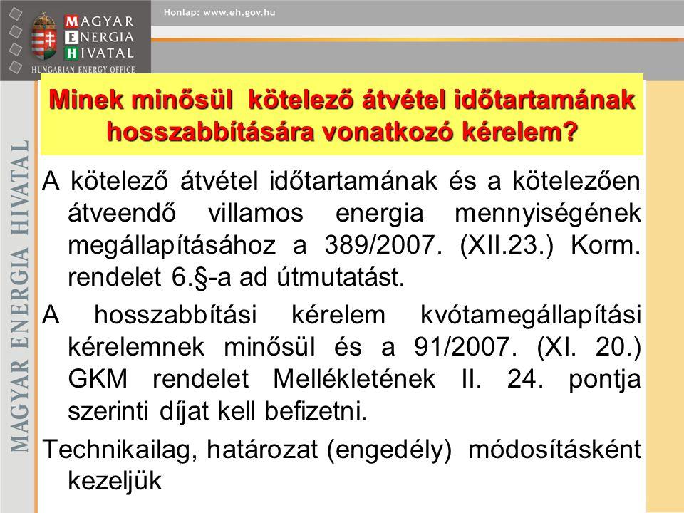 A kötelező átvétel időtartamának és a kötelezően átveendő villamos energia mennyiségének megállapításához a 389/2007. (XII.23.) Korm. rendelet 6.§-a a