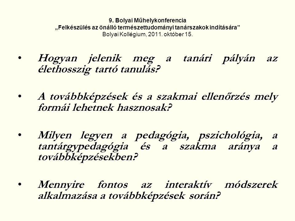 """9. Bolyai Műhelykonferencia """"Felkészülés az önálló természettudományi tanárszakok indítására"""" Bolyai Kollégium, 2011. október 15. Hogyan jelenik meg a"""