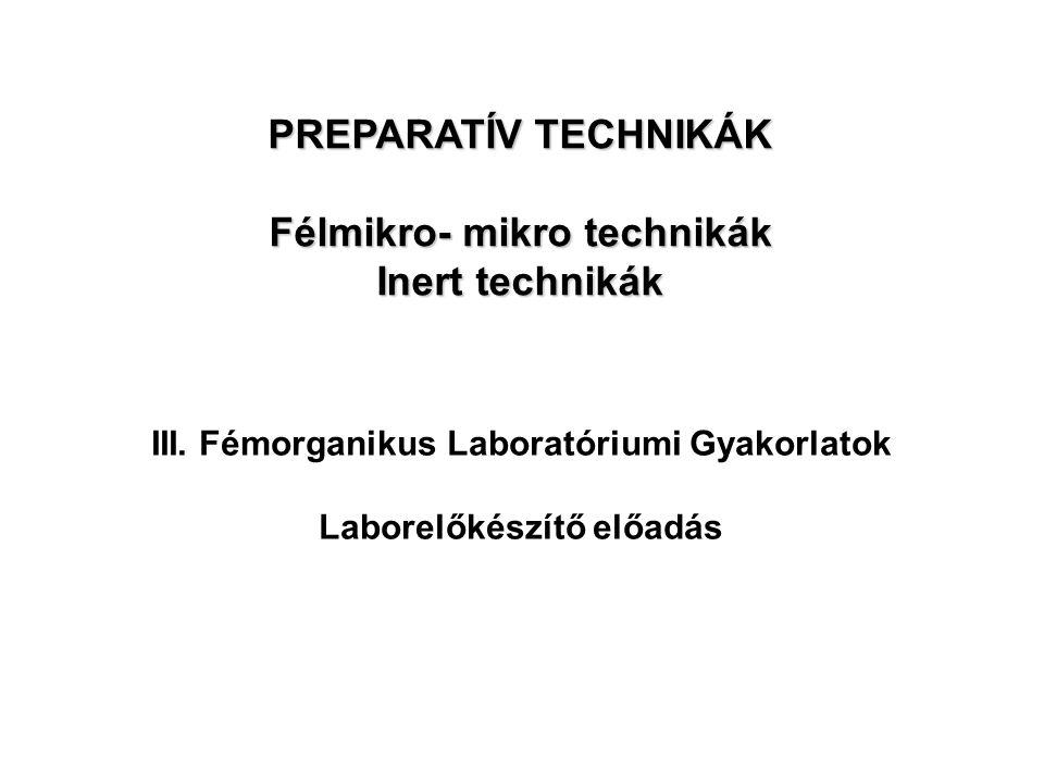 I.Félmikro- mikro technikák Mérettartomány: félmikro: 100-500 mg mikro: < 100 mg Berendezés: általános csiszolatos (5-100ml) kis reaktorok (0.5 – 5 ml) hűtők, tölcsérek, desztillálók mikrospatulák pipetta (Pasteur, automata)