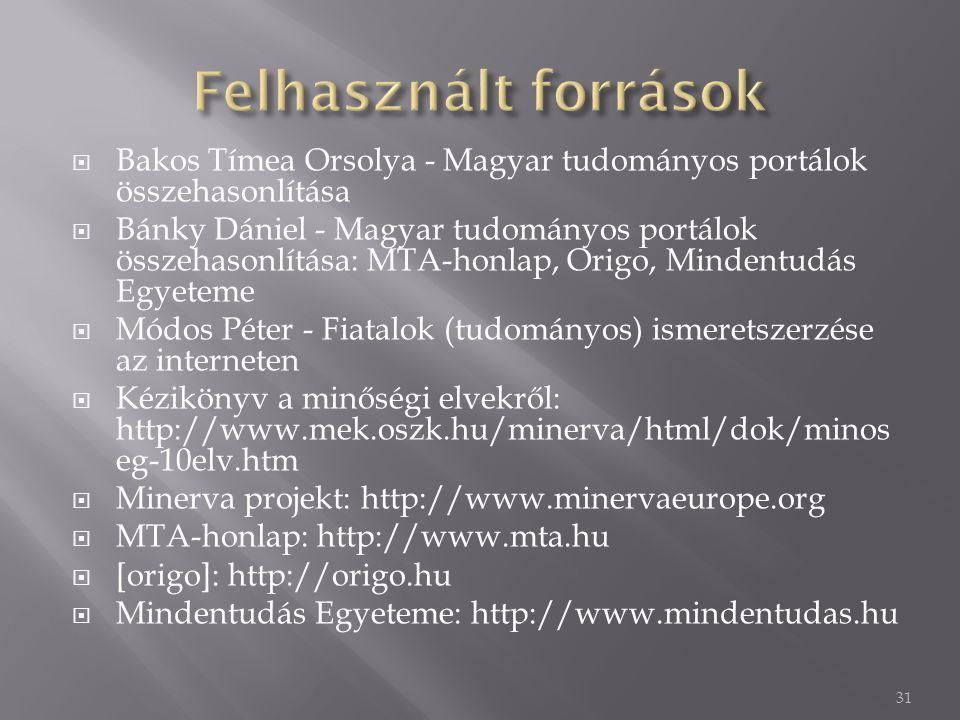  Bakos Tímea Orsolya - Magyar tudományos portálok összehasonlítása  Bánky Dániel - Magyar tudományos portálok összehasonlítása: MTA-honlap, Origo, M