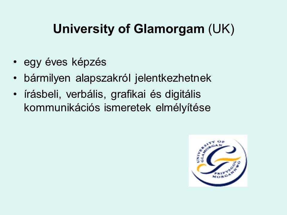 University of Glamorgam (UK) egy éves képzés bármilyen alapszakról jelentkezhetnek írásbeli, verbális, grafikai és digitális kommunikációs ismeretek e
