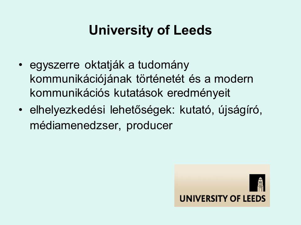 University of Leeds egyszerre oktatják a tudomány kommunikációjának történetét és a modern kommunikációs kutatások eredményeit elhelyezkedési lehetősé