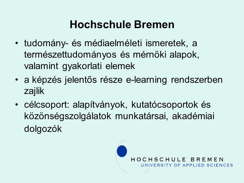 Hochschule Bremen tudomány- és médiaelméleti ismeretek, a természettudományos és mérnöki alapok, valamint gyakorlati elemek a képzés jelentős része e-