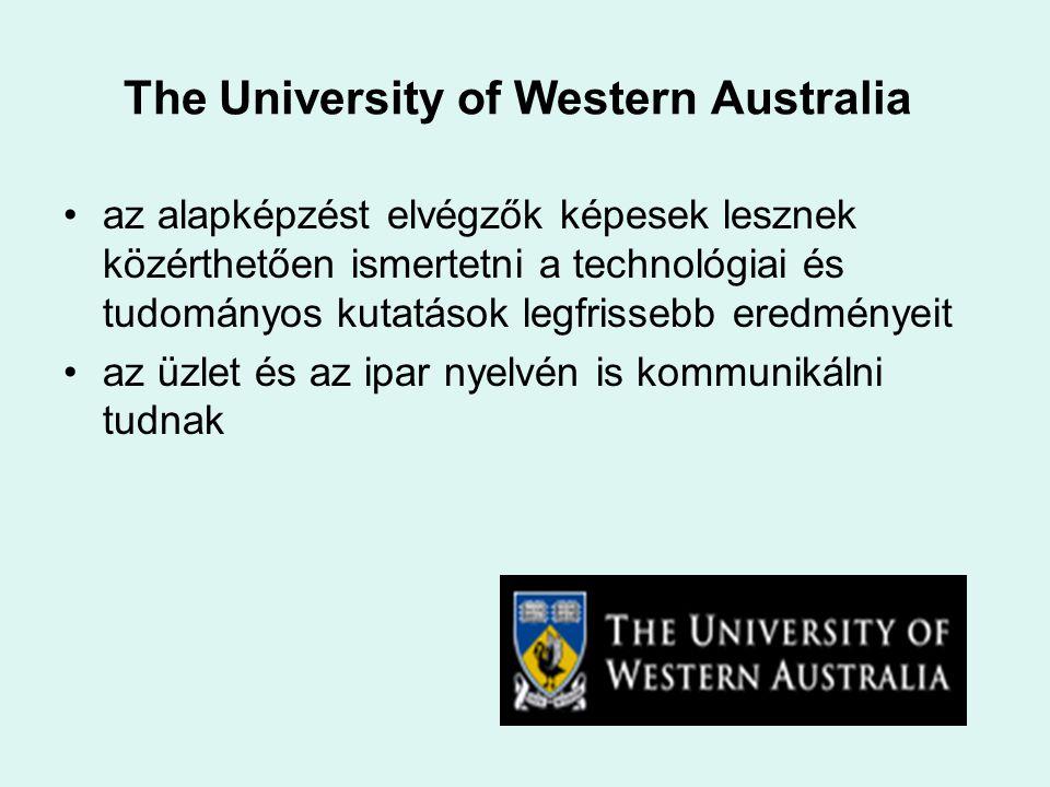 The University of Western Australia az alapképzést elvégzők képesek lesznek közérthetően ismertetni a technológiai és tudományos kutatások legfrissebb